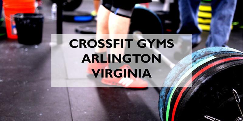 Top CrossFit Gyms in Arlington Virginia