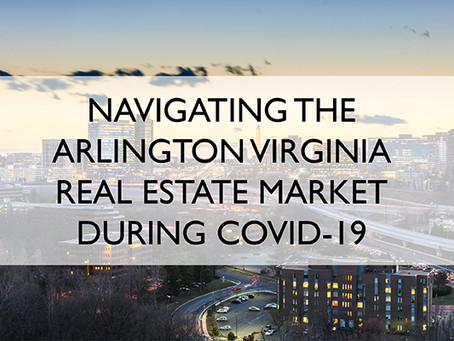 Navigating The Arlington Virginia Real Estate Market During COVID-19