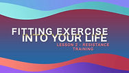 Lesson 33 - Fitting Exercise Into Your L
