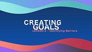 Lesson 2 - Creating Goals - Identifying