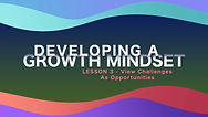Lesson 9 - Developing A Growth Mindset -