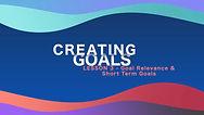 Lesson 3 - Creating Goals - Goal Relevan