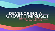 Lesson 10 - Developing A Growth Mindset