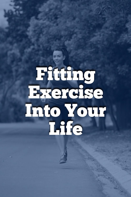 Week 8 - PDF Course - Fitting Exercise Into Your Life