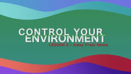 Lesson 16 - Control Your Environment - A