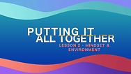Lesson 52 - Mindset & Environment-00-00-