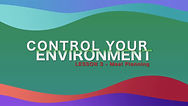 Lesson 14 - Control Your Environment Les