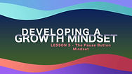 Lesson 11 - Developing A Growth Mindset