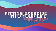 Lesson 32 - Fitting Exercise Into Your L