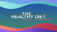 Lesson 25 - The Healthy Diet - Intuitive