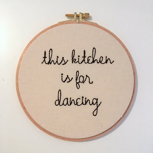 Stickrahmen - this kitchen is for dancing
