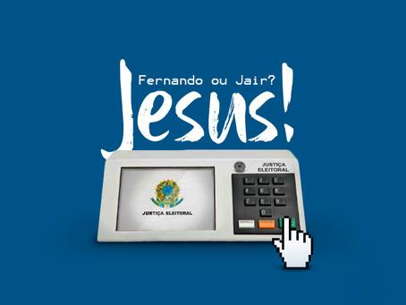 Fernando ou Jair? Jesus!