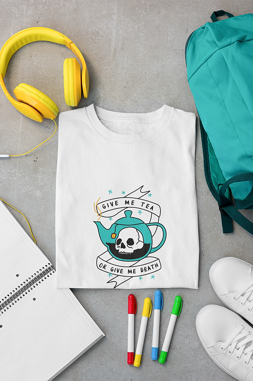 Give Me Tea or Give Me Death T-shirt