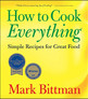 """""""How to Cook Everything: Simple Recipes for Great Food"""""""