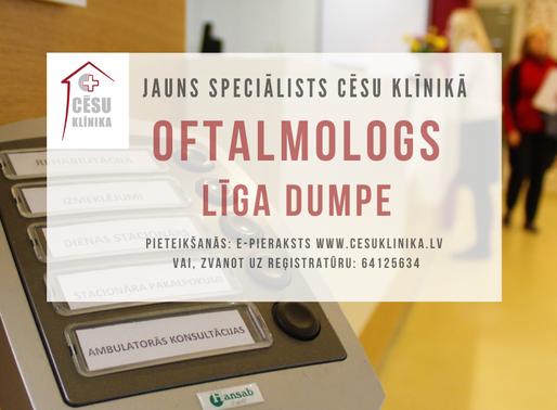 Darbu sāk jauns speciālists – oftalmoloģe Līga Dumpe