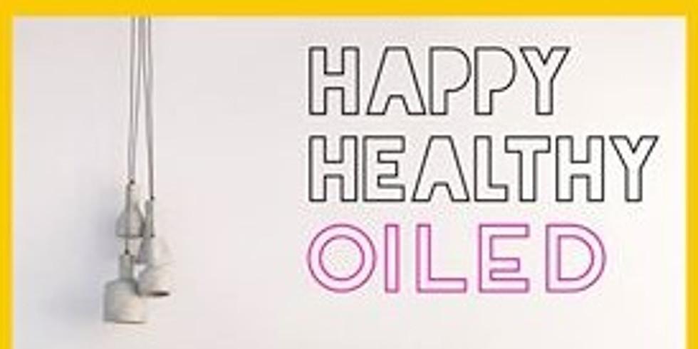Happy. Healthy. Oiled.
