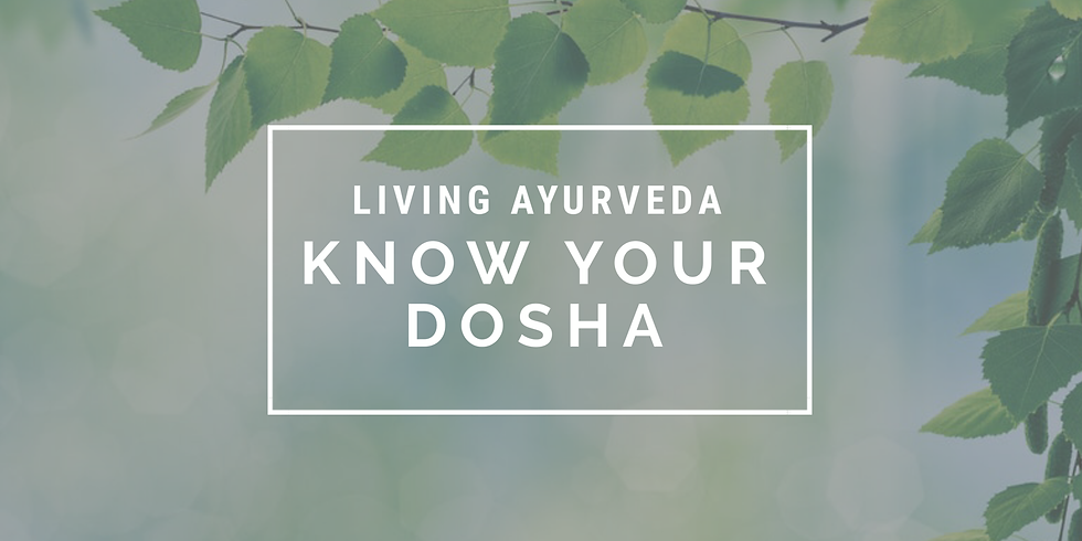 Living Ayurveda: Know Your Dosha