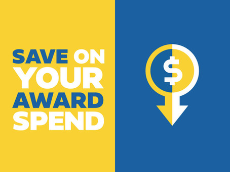 SAVE ON YOUR AWARD SPEND