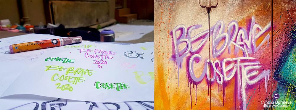 "Lettrage, croquis graffiti ""Be brave Cosette"""