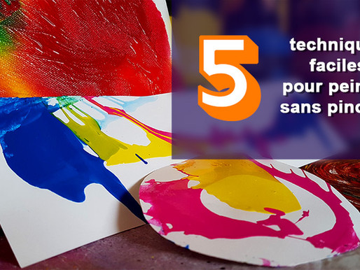 5 techniques faciles pour peindre sans pinceau