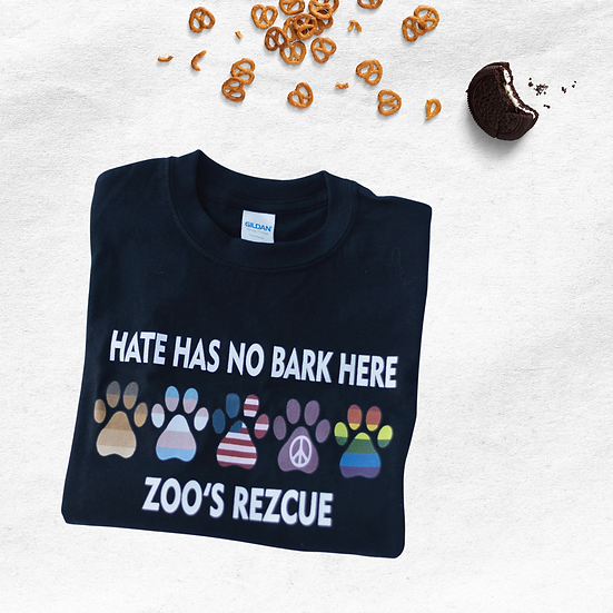 Hate Has No Bark Here T-Shirt