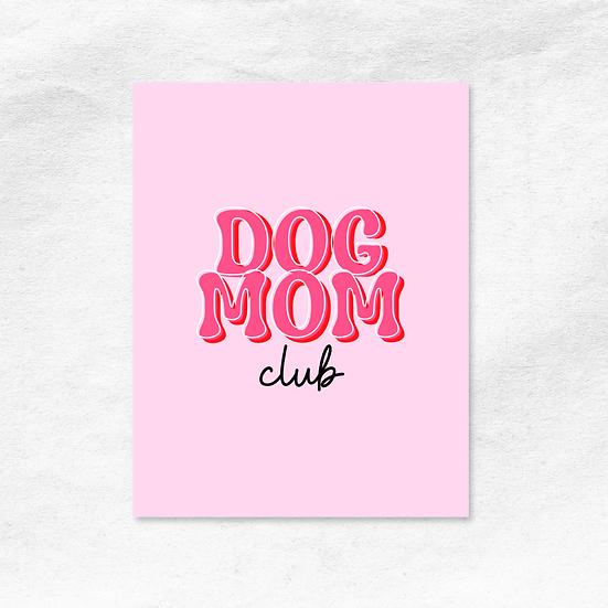 Dog Mom Club Art Print