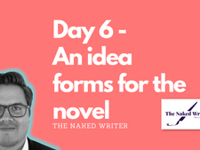 Day 6 - An idea forms for the novel