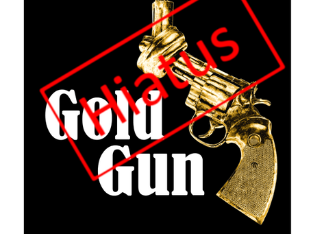GoldGun project going on to a hiatus