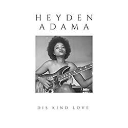 DIS KIND LOVE Heyden Adama