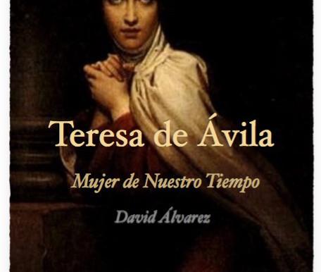 Teresa de Ávila, Mujer de Nuestro Tiempo