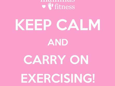Keep Calm and Carry On Exercising!