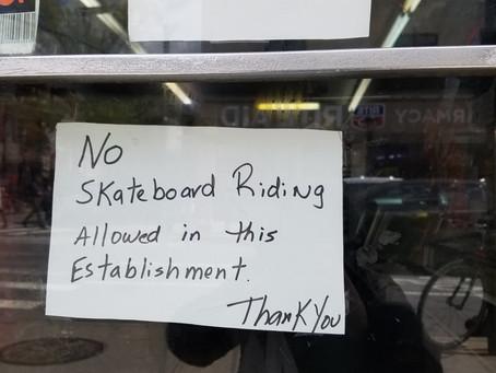 Don't skateboard in the bodega.
