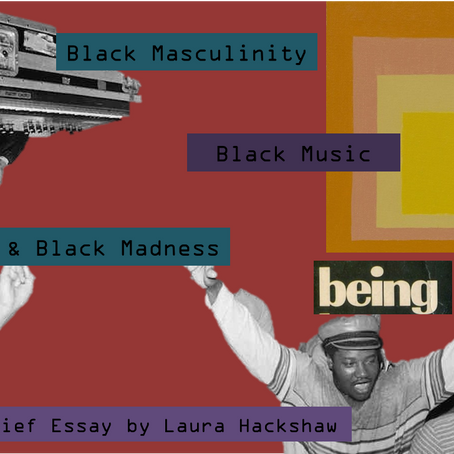 Black Music, Black Masculinity and Black Madness