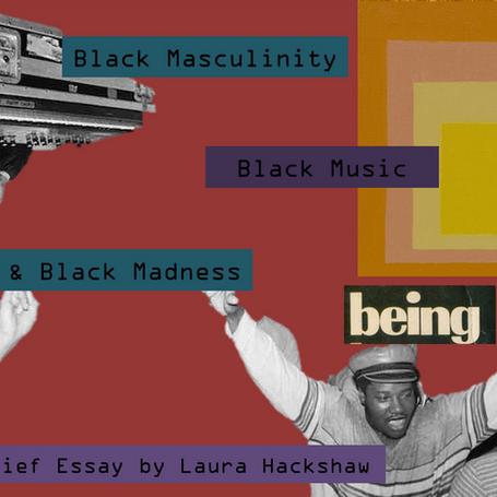 Black Music, Black Masculinity and Black Madness