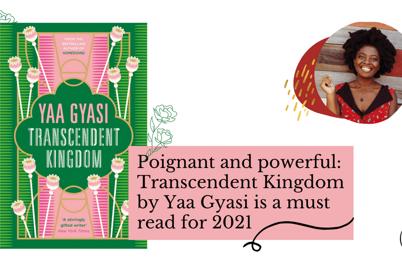 An exclusive extract from Yaa Gyasi's Transcendent Kingdom