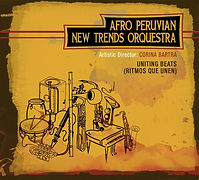 """Uniting Beats (Ritmos Que Unen)"" - Afro Peruvian New Trends Orquestra"
