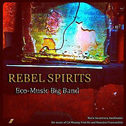 """Rebel Spirits"" - Eco-Music Big Band"
