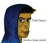 """""""First Vision"""" - Jonathan Saraga"""