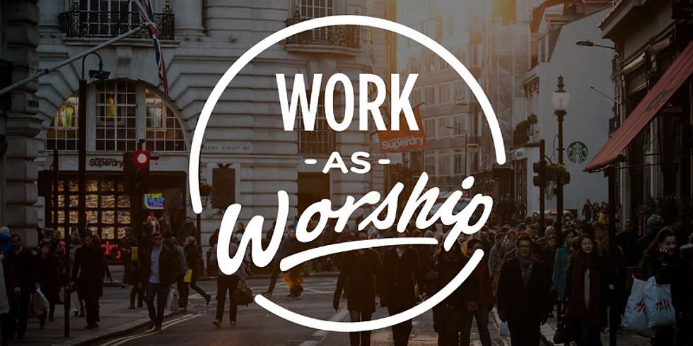 Work As Worship 1-day Retreat
