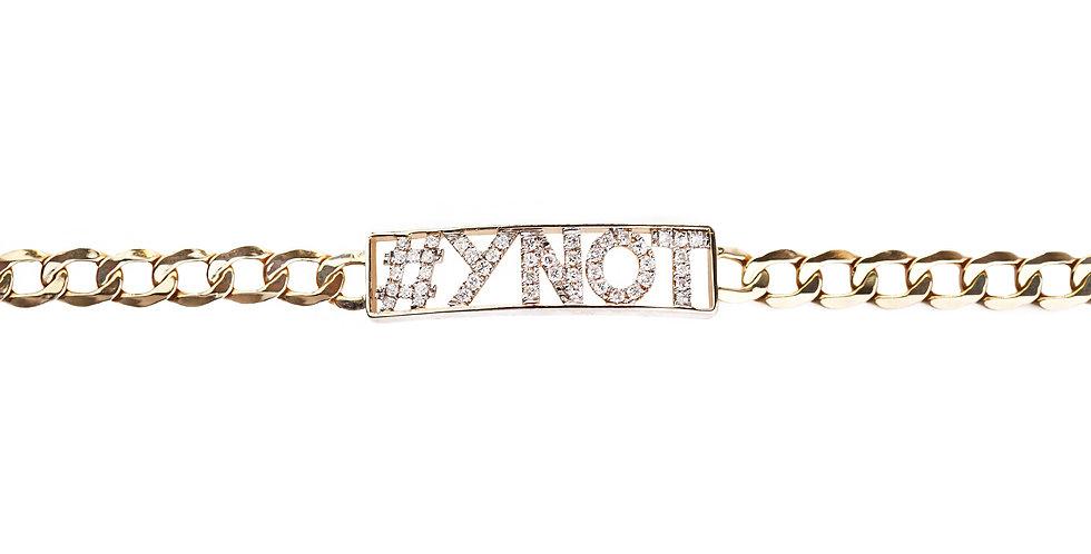 The #YNOT bracelet