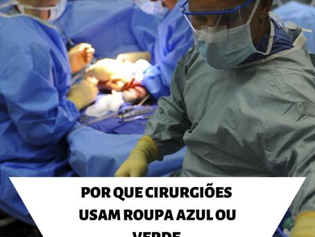 Por Que Cirurgiões Usam Roupa Azul ou Verde Nas  Operações ?