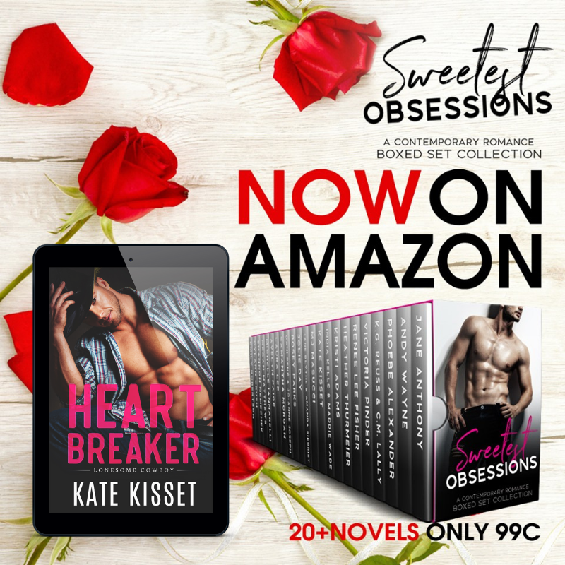 Order Heartbreaker in the Sweetest Obsessions Boxed Set Now for only 99 cents!