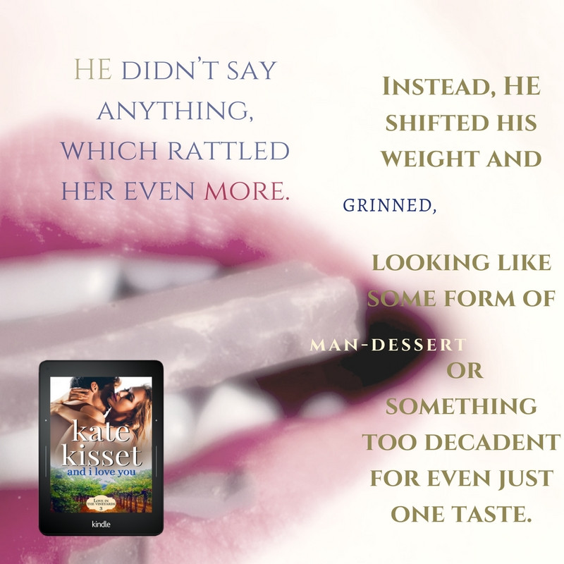 Kate Kisset, And I Love you, Love in the Vineyards, Contemporary romance