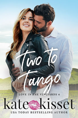 Kate Kisset, Two to Tango, Love in the Vineyards