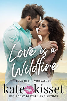 Kate Kisset, Love is a Wildfire, Love in the Vineyards series