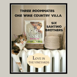 Kate Kisset, Love in the vineyards, Love at Last, six Santino brothers, kitty,