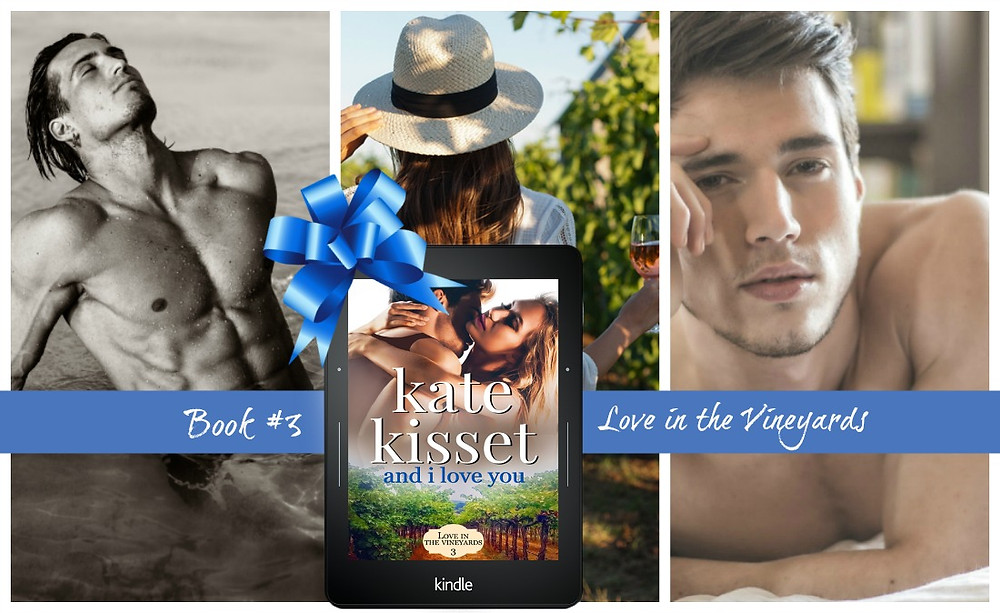 Kate Kisset, Book #3, Love in the Vineyards series