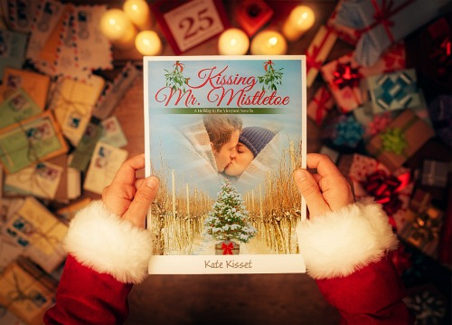Kate Kisset, Kissing Mr. Mistletoe, Contemporary Romance, Christmas Romance, Vineyard Romance, Napa