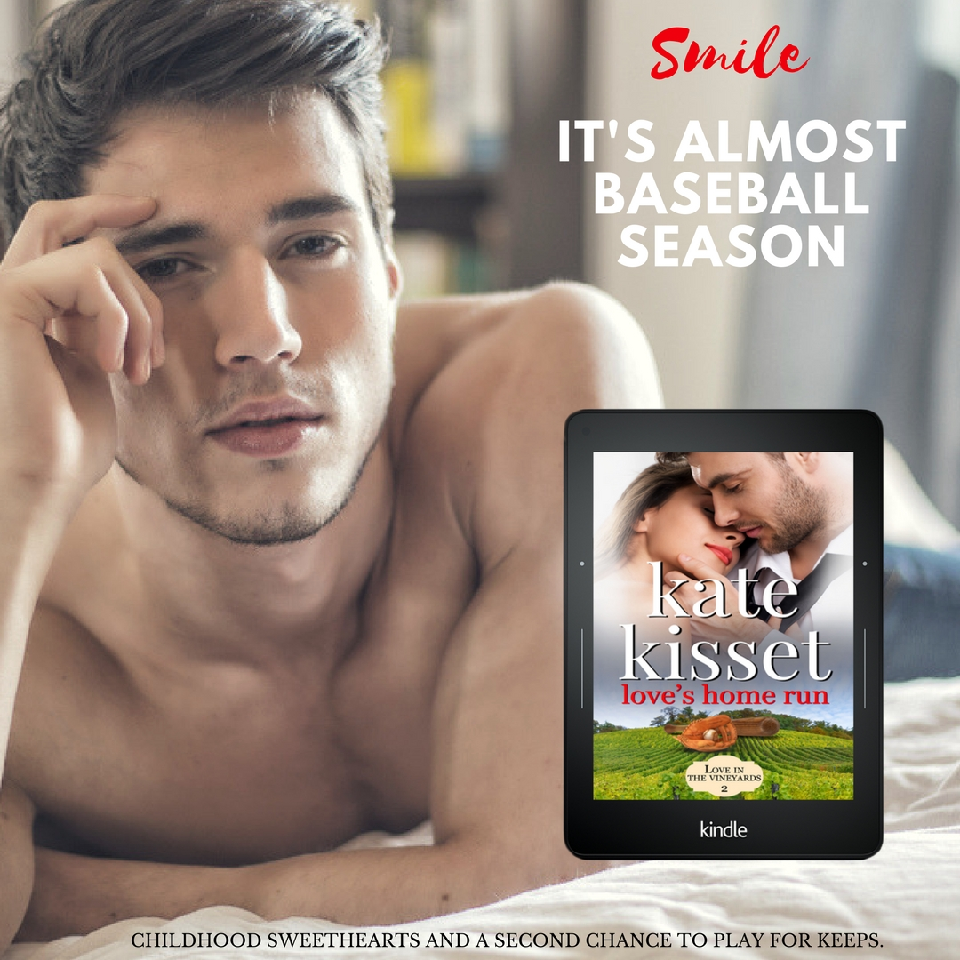 Kate Kisset, Love's Home Run, Love in the Vineyards, Smile it's almost baseball season,