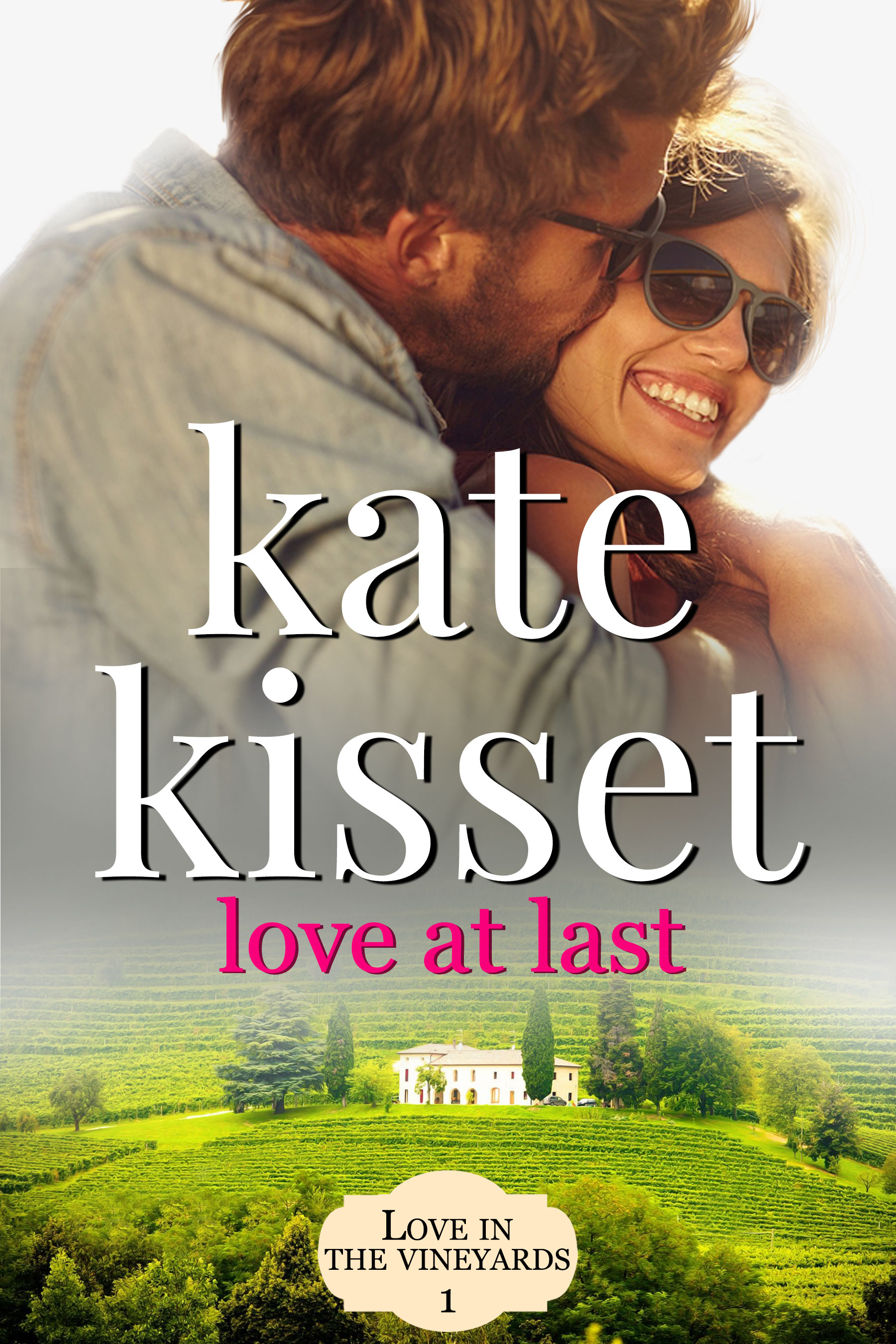 Kate Kisset, Love at Last, Love in the Vineyards, Kate Kisset books,
